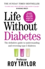 Life Without Diabetes : The definitive guide to understanding and reversing your type 2 diabetes - Book