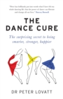 The Dance Cure : The surprising secret to being smarter, stronger, happier - Book