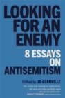 Looking for an Enemy : 8 Essays on Antisemitism - Book
