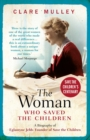 The Woman Who Saved the Children : A Biography of Eglantyne Jebb: Founder of Save the Children - eBook