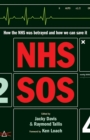 NHS SOS : How the NHS Was Betrayed - and How We Can Save It - eBook