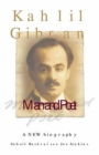 Kahlil Gibran : Man and Poet - eBook