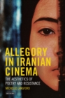 Allegory in Iranian Cinema : The Aesthetics of Poetry and Resistance - Book