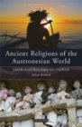 Ancient Religions of the Austronesian World : From Australasia to Taiwan - Book