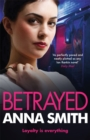 Betrayed : an addictive and gritty gangland thriller for fans of Kimberley Chambers and Martina Cole - Book