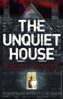 The Unquiet House : A chilling tale of gripping suspense - Book