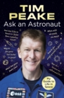 Ask an Astronaut : My Guide to Life in Space (Official Tim Peake Book) - Book