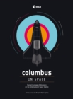 Columbus in Space : A Voyage of Discovery on the International Space Station - Book