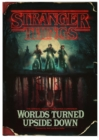 Stranger Things: Worlds Turned Upside Down : The Official Behind-The-Scenes Companion - Book