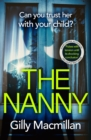 The Nanny : Can you trust her with your child? The Richard & Judy pick for spring 2020 - Book