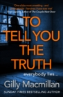 To Tell You the Truth : A twisty thriller that's impossible to put down - Book