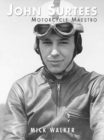 John Surtees - Motorcycle Maestro - Book