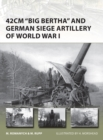 42cm 'Big Bertha' and German Siege Artillery of World War I - eBook