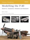Modelling the P-40 : Hawk 81, Tomahawk, Warhawk and Kittyhawk - eBook