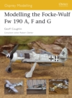 Modelling the Focke-Wulf Fw 190 A, F and G - eBook