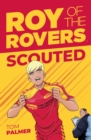 Roy Of The Rovers: Scouted - Book