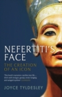 Nefertiti's Face : The Creation of an Icon - Book