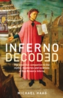 Inferno Decoded : The essential companion to the myths, mysteries and locations of Dan Brown's Inferno - Book