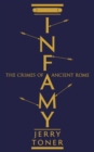 Infamy : The Crimes of Ancient Rome - Book