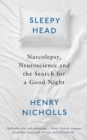 Sleepyhead : Narcolepsy, Neuroscience and the Search for a Good Night - Book