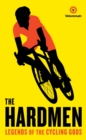 The Hardmen : Legends of the Cycling Gods - Book