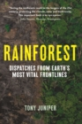 Rainforest : Dispatches from Earth's Most Vital Frontlines - Book