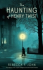 The Haunting of Henry Twist : Shortlisted for the Costa First Novel Award 2017 - Book
