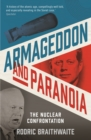 Armageddon and Paranoia : The Nuclear Confrontation - Book