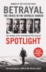 Betrayal : The Crisis in the Catholic Church: The Findings of the Investigation That Inspired the Major Motion Picture Spotlight - Book
