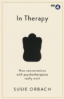In Therapy : How Conversations with Psychotherapists Really Work - Book