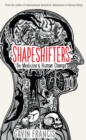 Shapeshifters : On Medicine & Human Change - Book