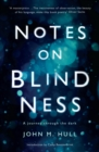 Notes on Blindness : A Journey Through the Dark - Book