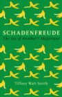 Schadenfreude : The joy of another's misfortune - Book
