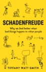 Schadenfreude : Why we feel better when bad things happen to other people - Book