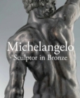 Michelangelo : Sculptor in Bronze - Book
