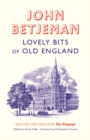 Lovely Bits of Old England : John Betjeman at The Telegraph - eBook