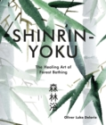 Shinrin-yoku : The Healing Art of Forest Bathing - Book
