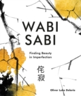 Wabi Sabi : Finding Beauty in Imperfection - Book