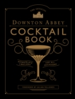 The Official Downton Abbey Cocktail Book - Book
