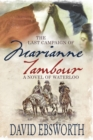 The Last Campaign of Marianne Tambour : A Novel of Waterloo - Book