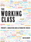 The Working Class : Poverty, education and alternative voices - eBook