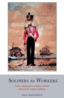 Soldiers as Workers : Class, employment, conflict and the nineteenth-century military - Book