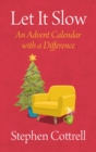 Let It Slow : An Advent Calendar with a Difference - eBook