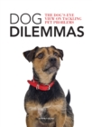 Dog Dilemmas: The Dog's-Eye View on Tackling Pet Problems - Book