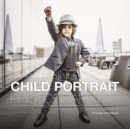Mastering Child Portrait Photography : A Definitive Guide for Photographers - Book