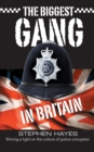 The Biggest Gang in Britain - Shining a Light on the Culture of Police Corruption - Book
