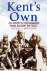 Kent's Own : The Story of No. 500 (County of Kent) Squadron Royal Auxiliary Air Force - Book