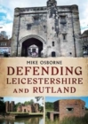 Defending Leicestershire and Rutland - Book