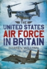 The United States Air Force In Britain - Book