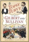The Topsy Turvy World of Gilbert and Sullivan - Book